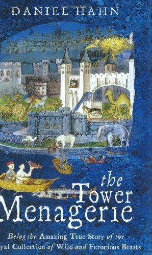 9780743220811: The Tower Menagerie: The Amazing True Story of the Royal Collection of Wild Beasts