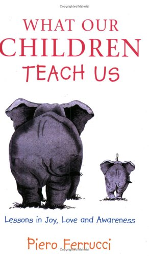 9780743221085: What Our Children Teach Us: Lessons in Joy, Love and Awareness