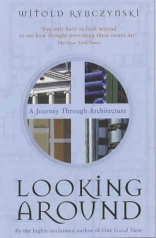 9780743221382: Looking Around: A Journey Through Architecture