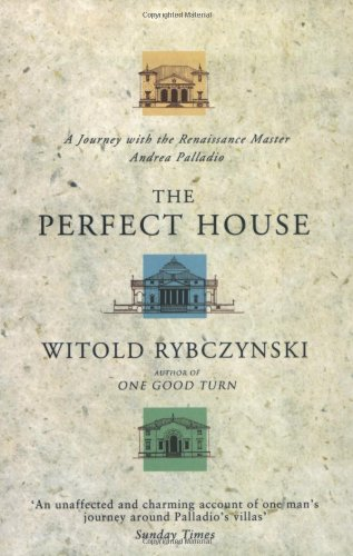 9780743221399: The Perfect House: A Journey with the Renaissance Master Andrea Palladio