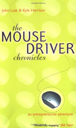 9780743221405: The Mousedriver Chronicles: An Entrepreneurial Adventure