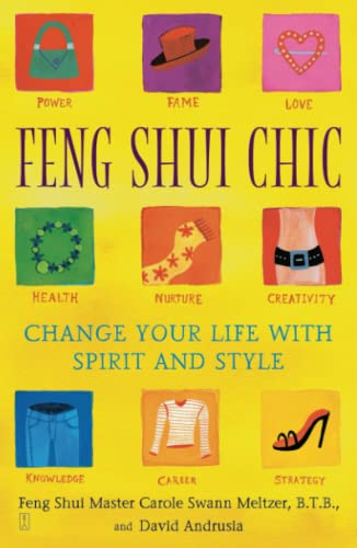 Feng Shui Chic Change Your Life with: Meltzer, Carole Swann,