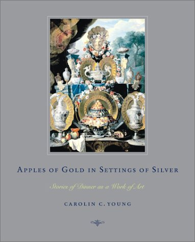 9780743222020: Apples of Gold in Settings of Silver: Stories of Dinner as a Work of Art