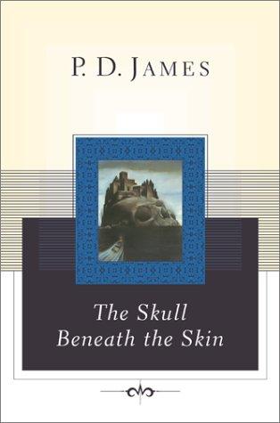 9780743222051: The Skull Beneath the Skin (Cordelia Gray Mysteries, No. 2)