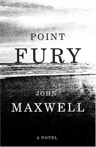 Point Fury (Signed First Edition): John Maxwell