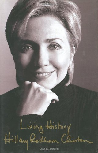 LIVING HISTORY ** Signed First Edition **: Hillary Clinton