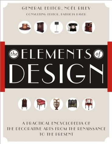 9780743222297: The Elements of Design: A Practical Encyclopedia of the Decorative Arts from the Renaissance to the Present