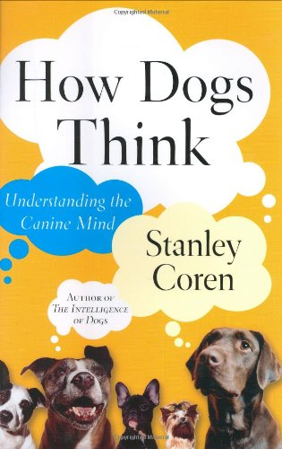 9780743222327: How Dogs Think: Understanding the Canine Mind