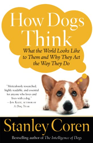 9780743222334: How Dogs Think: What the World Looks Like to Them and Why They Act the Way They Do
