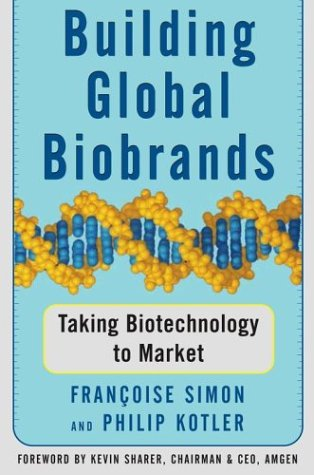 9780743222440: Building Global Biobrands: Taking Biotechnology to Market