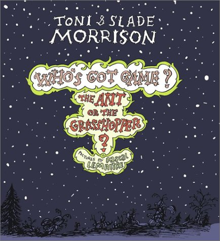 The Ant or the Grasshopper? (Who's Got: Morrison, Toni; Morrison,