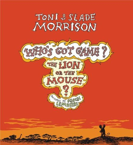 WHO'S GOT GAME? THE LION OR THE MOUSE? [SIGNED + Photo]: Morrison, Toni; Slade Morrison; ...