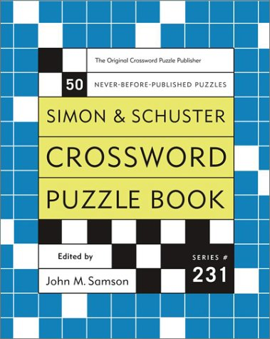 Simon and Schuster Crossword Puzzle Book #231: The Original Crossword Puzzle Publisher (Simon &...