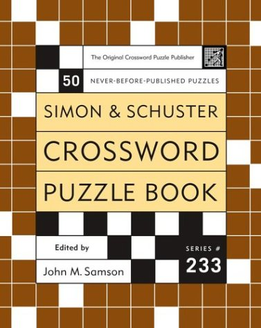 Simon and Schuster Crossword Puzzle Book #233: The Original Crossword Puzzle Publisher (Simon &...