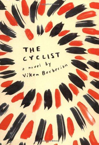 The Cyclist: A Novel: Berberian, Viken