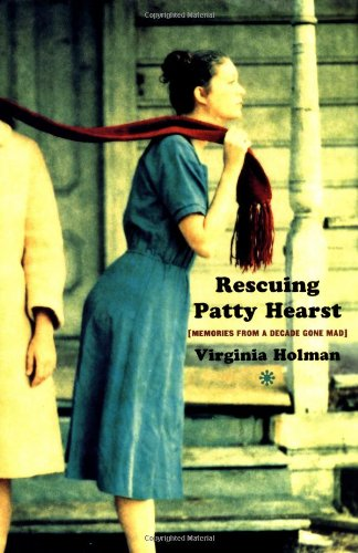 9780743222853: Rescuing Patty Hearst: Memories from a Decade Gone Mad