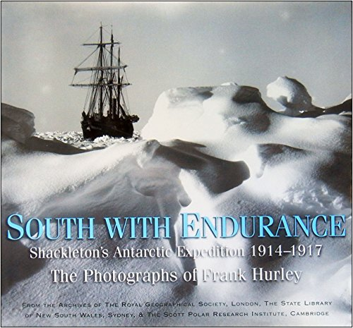 SOUTH WITH ENDURANCE. Shacktleton's Antarcitic Expedition 1914 - 1917. The Photographs Of ...