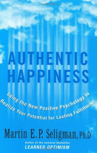 9780743222976: Authentic Happiness: Using the New Positive Psychology to Realize Your Potential for Lasting Fulfillment