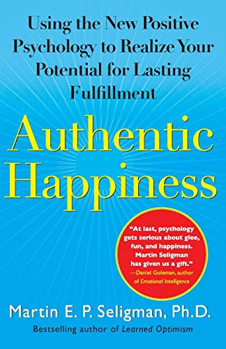 9780743222983: Authentic Happiness: Using the New Positive Psychology to Realize Your Potential for Lasting Fulfillment