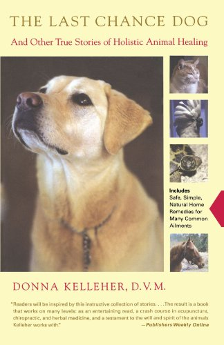 9780743223027: The Last Chance Dog: And Other True Stories of Holistic Animal Healing