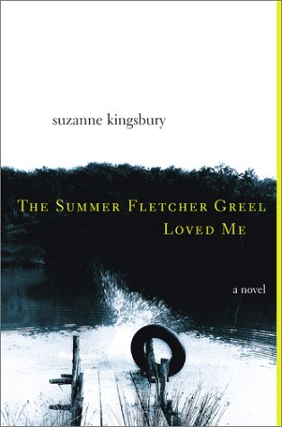 9780743223034: The Summer Fletcher Greel Loved Me: A Novel