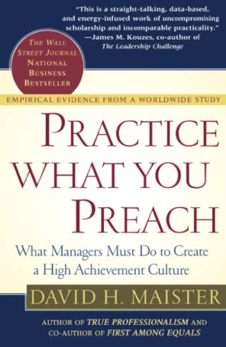 9780743223201: Practice What You Preach: What Managers Must Do to Create a High Achievement Culture