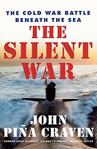 9780743223263: The Silent War: The Cold War Battle Beneath the Sea