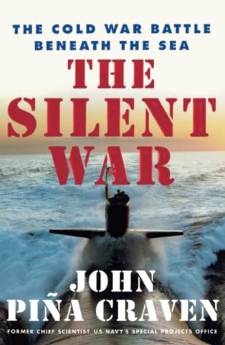 9780743223263: The Silent War: The Cold War Battle Beneath the Sea