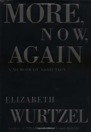 9780743223300: More, Now, Again: A Memoir of Addiction / Elizabeth Wurtzel.