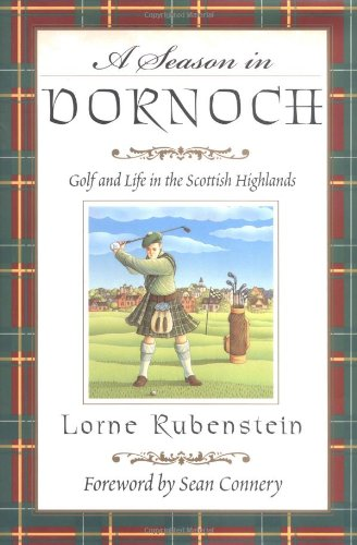 9780743223362: A Season in Dornoch: Golf and Life in the Scottish Highlands