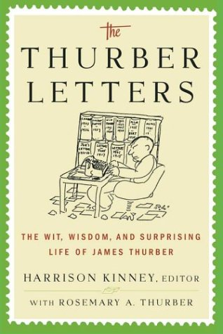 Thurber Letters : The Wit, Wisdom, and: Thurber, James