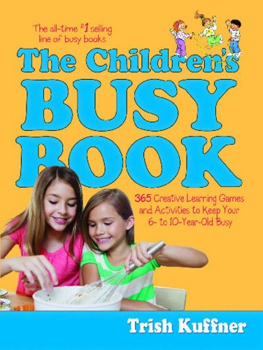 9780743223447: The Children's Busy Book : 365 Creative Games and Activities to Keep Your 6- to 10-year Old Busy