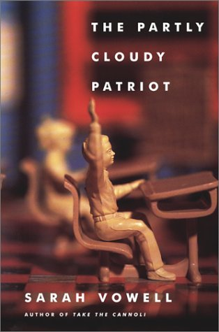 PARTLY (THE) CLOUDY PATRIOT: Vowell, Sarah