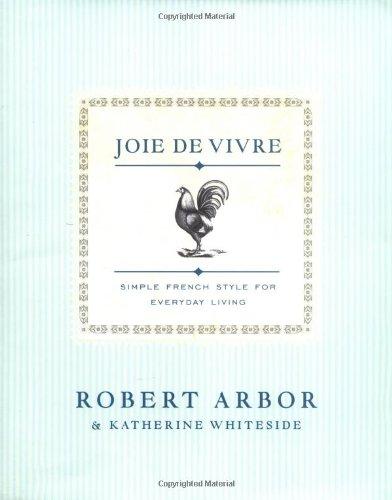 Joie de Vivre: Joie de Vivre (Hardcover): Robert Arbor