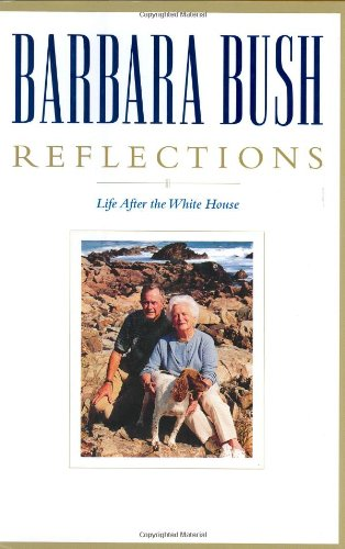 REFLECTIONS: Life After The White House (Flat-Signed + Photo): Bush, Barbara
