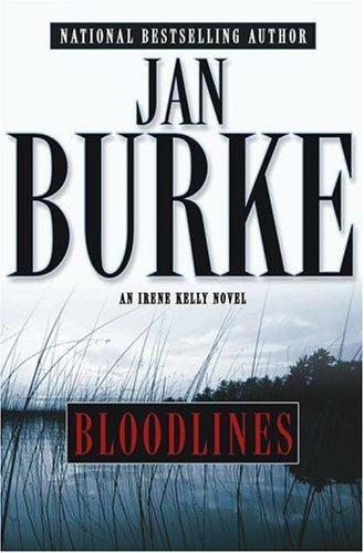 BLOODLINES: An Irene Kelly Novel (SIGNED): Burke, Jan