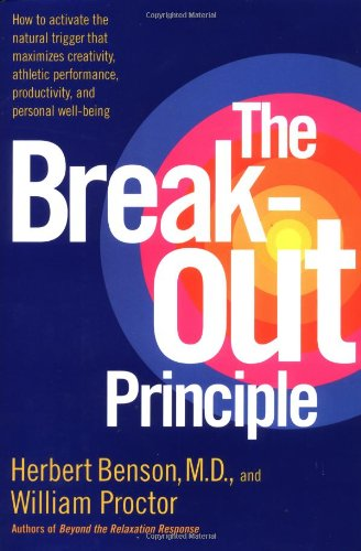 9780743223973: The Breakout Principle: How to Activate the Natural Trigger That Maximizes Creativity, Athletic Performance, Productivity and Personal Well-Being