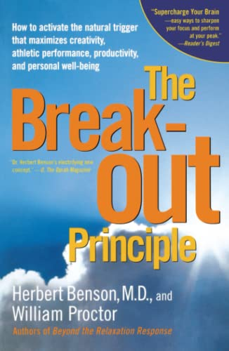 9780743223980: The Breakout Principle: How to Activate the Natural Trigger That Maximizes Creativity, Athletic Performance, Productivity and Personal Well-Be: How to ... Productivity, and Personal Well-Being