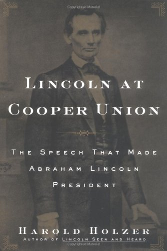 9780743224666: Lincoln at Cooper Union: The Speech That Made Abraham Lincoln President