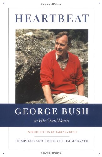 Heartbeat: George Bush in His Own Words: Bush, George