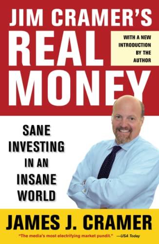 Jim Cramer's Real Money: Sane Investing in: James J. Cramer