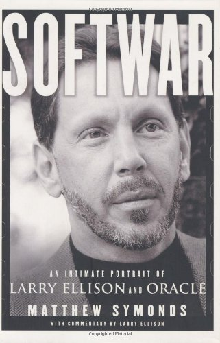 9780743225045: Softwar: An Intimate Portrait of Larry Ellison and Oracle