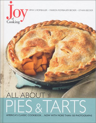 Joy of Cooking: All About Pies and: Rombauer, Irma S.;