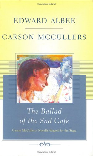 9780743225311: The Ballad of the Sad Cafe: Carson McCullers' Novella Adapted for the Stage