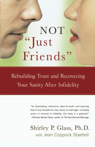 9780743225502: NOT Just Friends: Rebuilding Trust and Recovering Your Sanity After Infidelity