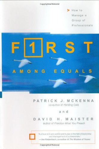 9780743225519: First Among Equals: How to Manage a Group of Professionals