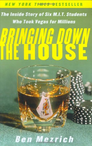 9780743225700: Bringing Down the House: The Inside Story of Six M.I.T. Students Who Took Vegas for Millions: The Inside Story of Six Mit Students Who Took Vegas for Millions / Ben Mezrich.