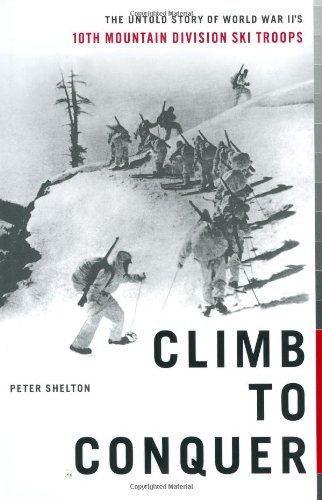 Signed. Climb to Conquer: The Untold Story of WWII's 10th Mountain Division Ski Troops