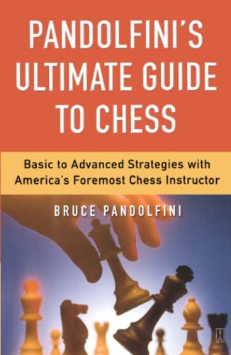 9780743226172: Pandolfini's Ultimate Guide to Chess: Basic to Advanced Strategies with America's Foremost Chess Instructor