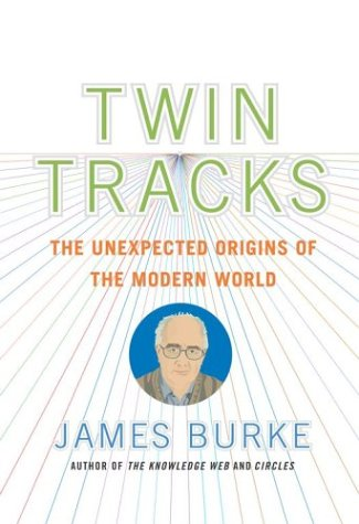 9780743226196: Twin Tracks: The Unexpected Origins of the Modern World